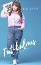 Fat-bulous by LB_Jade