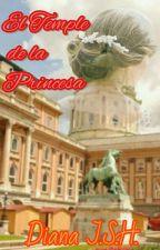 El Temple de la Princesa (2° Saga corazones traicionados) by dianitapot