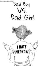 Bad Boy Vs. Bad Girl by idiosyncratic-baby