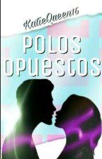 Polos opuestos (Yael y tu)  by AwsomeLynn