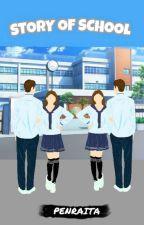 Story Of School by Penraita