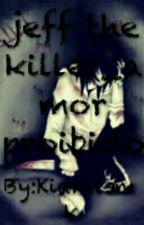 amor proibido-jeff the killer- by Kiaralsmk