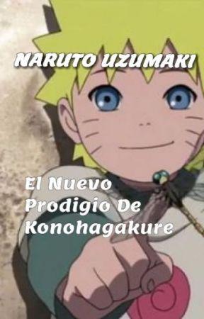 NARUTO UZUMAKI: EL NUEVO PRODIGIO DE KONOHAGAKURE by YordyA