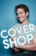cover shop → OPEN by ohmyhaylee