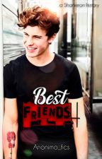 Best Friends || SHAMERON by anonimo_fics