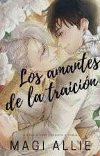 Los amantes de la traición by MagiAllie-chan