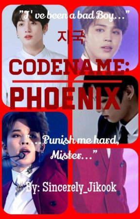 Codename: Phoenix | Jikook smut | by Sincerely_Jikook