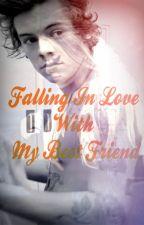 Falling In Love with My Best Friend (1D & 5SOS Fan-fiction) by 1Dmadness_360