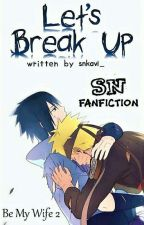 Let's Break Up by snkavi_