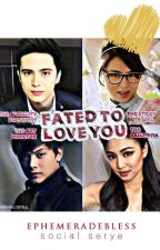 Fated to Love You: BOOK 1     Social Serye by EphemeraDeBless