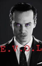 E.V.O.L [Sheriarty] by castlevania