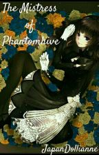 The Mistress of Phantomhive (Black butler fanfic) by JapanDollianne
