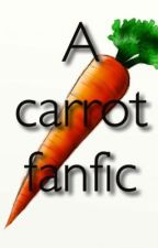 A carrot fanfic by agizzy