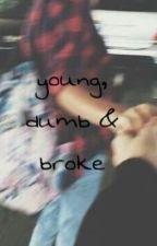 Young Dumb & Broke by davidsvlogsss