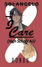 I Care (Solangelo High School AU) by Winter_Wolf_101