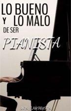 Lo BUENO y lo MALO de ser PIANISTA 🎹 by Min_Laufeyson