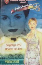 DARK CHOCOLATE SERIES BOOK 2: Sugary Lies, Hearts on Fire by Vanessa_Manunulat