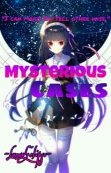 Mysterious Cases by -LunarEclipse-