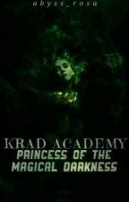 Krad Academy 1 & 2: The Princess Of The Magical Darkness   by HumbleBlack