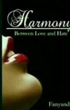Harmony Between Love And Hate by fanyandra