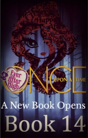Once Upon a Time: Ever After High (Book 14) by HappilyEverAfter19