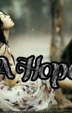 A hopeless life(Ongoing Series) by scarletLovesYa