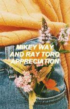 ❛ MIKEY WAY & RAY TORO APPRECIATION ❜ by -gaymikeyway