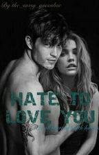 HATE to LOVE you [ON HOLD] by the_sassy_queenbee