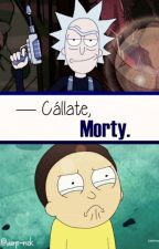 """""""-Cállate, Morty 