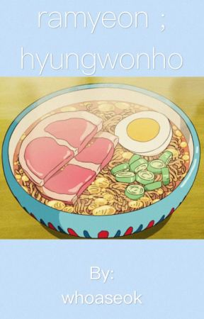 ramyeon ; hyungwonho by whoaseok