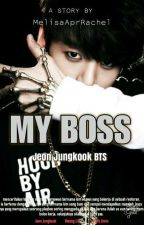MY BOSS [Jeon Jungkook BTS] by purpleable