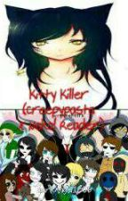 Kitty Killer (Creepypasta x Neko Reader) by AngelFallen1133