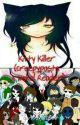 Kitty Killer (Creepypasta x Neko Reader) [DISCONTINUED] by Daigibin2603