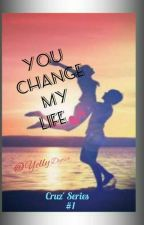 You Change My Life (Completed) by queen_zai08