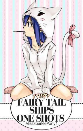 Fairy Tail Ships One Shots by AnimeManiac1
