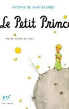 Le Petit Prince  Antoine De Saint Exupéry histoire original by matt2216
