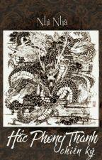 Hắc Phong Thành Chiến Ký - Nhĩ Nhã by PhogLinh