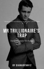Mr Trillionaire's Trap by DianaIntan12