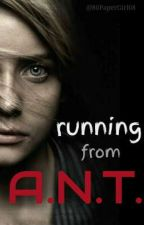 ✔ Running from A.N.T. by 80PaperGirl08