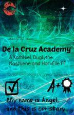 De la Cruz Academy (Buglythe, Harvelle, Kathniel and Nashlene FF) by kpop28lovervinceeee