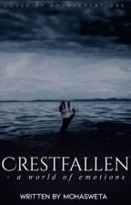 CrestFallen - A World Of Emotions  by mohasweta