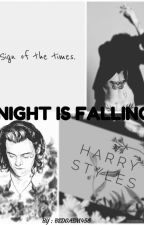 Night Is Falling [ H. S. ]  by bedgasm456