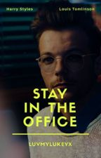 Stay in the office | Larry by luvmylukeyx