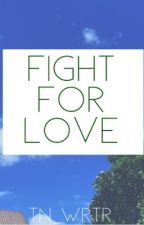 Fight for love by tn_wrtr