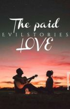 The paid love by evilstories
