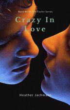 Crazy In Love ~ Book FOUR by HeatherJachmann