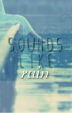 Sounds Like Rain by DysfunctionalFamily