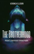 The brotherhood #Wattys2018 (IN SOSPESO)  by Veronicassss