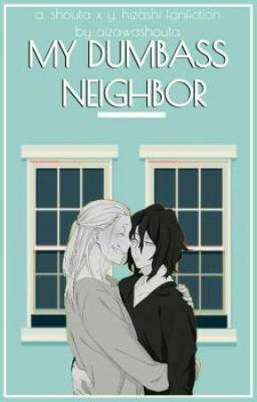 My Dumbass Neighbor ⇝ EraserMic by AizawaShota