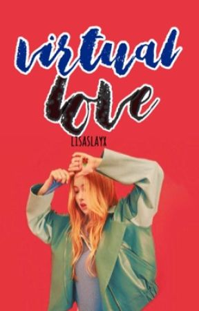 Virtual Love [CHAELISA ONE SHOT] by lisaslayx